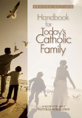 Handbook for Today's Catholic Family by Alfonso María de Liguori