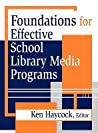 Foundations for Effective School Library Programs