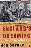 England's Dreaming: The Sex Pistols and Punk Rock