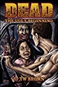 The Ugly Beginning (Dead, #1)