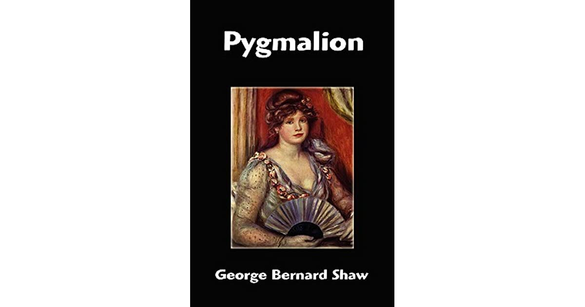play analysis pygmalion In this unit, students will discover the relevance of greek mythology as they unravel the story of pygmalion, the lonely sculptor who carved out of ivory his true love, just like professor higgins carved out of the slums of london his ideal mate in the stage play pygmalion.