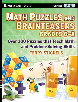Math Puzzles and Brainteasers, Grades 6-8: Over 300 Puzzles
