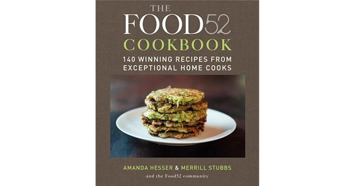 The food52 cookbook 140 winning recipes from exceptional home cooks the food52 cookbook 140 winning recipes from exceptional home cooks by amanda hesser forumfinder Image collections