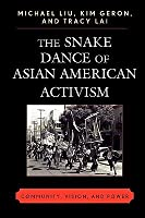 Snake Dance of Asian American Activism: Community, Vision, and Power