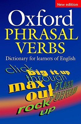 Oxford Phrasal Verbs Dictionary for Learners of English by