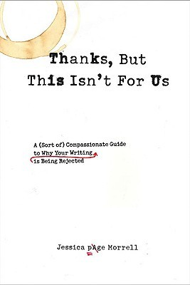 Thanks, But This Isn't for Us by Jessica Page Morrell