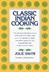 Classic Indian Cooking by Julie Sahni