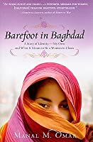 Barefoot in Baghdad: A Story of Identity-My Own and What It Means to Be a Woman in Chaos