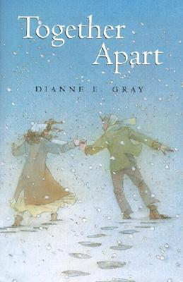 Together Apart by Dianne E. Gray