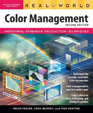 Real World Color Management: Industrial Strength Production Techniques
