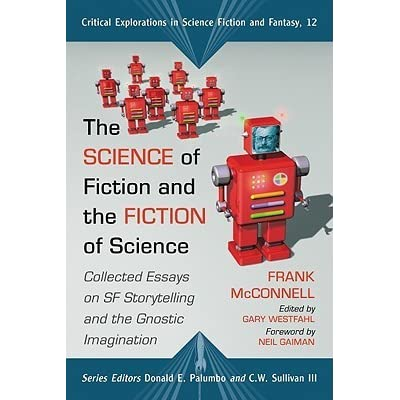 Persuasive Essay Paper The Science Of Fiction And The Fiction Of Science Collected Essays On Sf  Storytelling And The Gnostic Imagination By Frank Mcconnell Buy Essay Papers also Sample Thesis Essay The Science Of Fiction And The Fiction Of Science Collected  Topics For English Essays