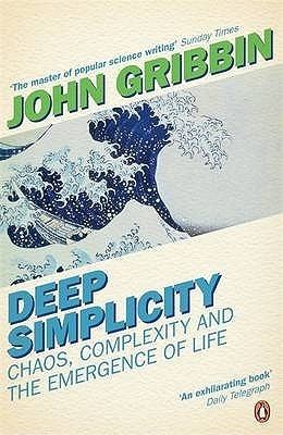 Deep Simplicity  Chaos, Complexity and the Emergence of Life-Penguin Books (2005)