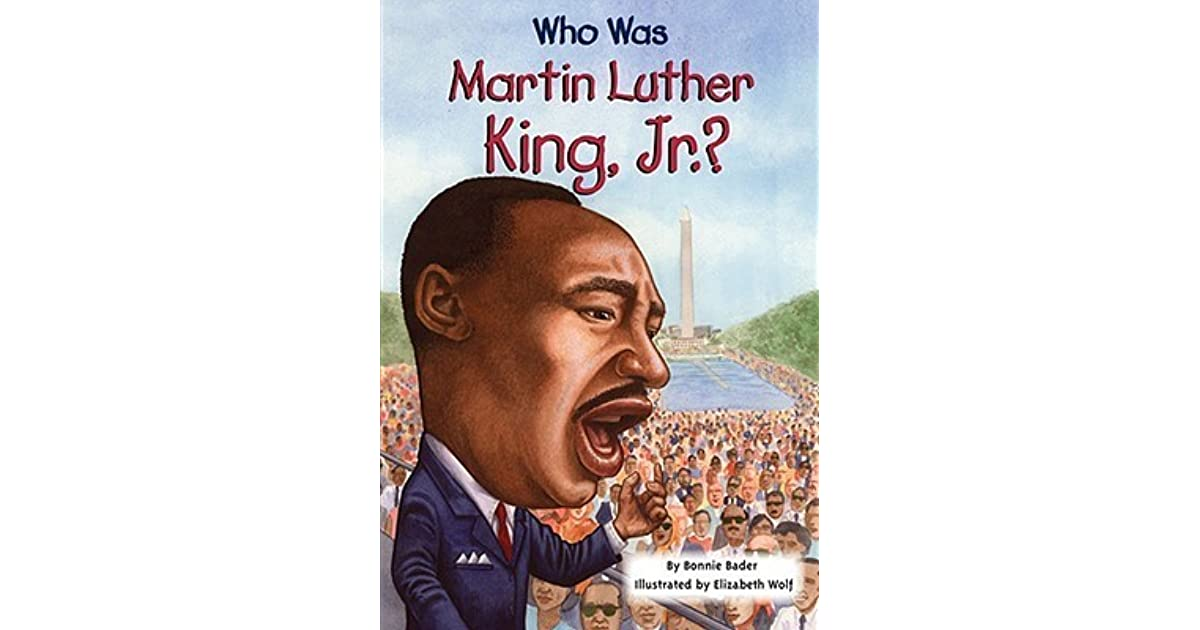 Who Was Martin Luther King Jr By Bonnie Bader