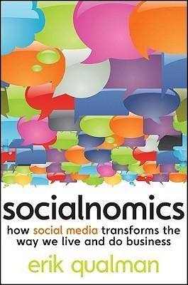 Socialnomics How Social Media Transforms the Way We Live and Do Business