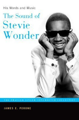 The Sound of Stevie Wonder His Words and Music by James E
