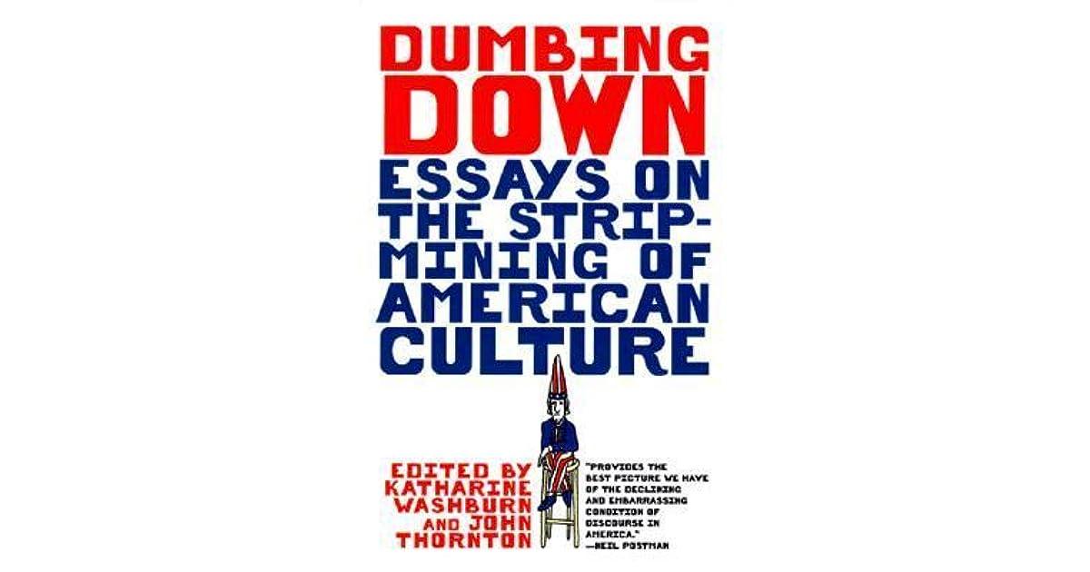 american culture down dumbing essay mining strip