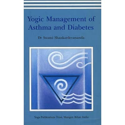 Yogic Management Of Asthma And Diabetes by Swami Shankardevananda