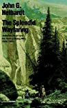 The Splendid Wayfaring: The Story of the Exploits and Adventures of Jedediah Smith and His Comrades, the Ashley-Henry Men, Discoverers and Explorers