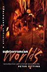 Subterranean Worlds by Peter Fitting