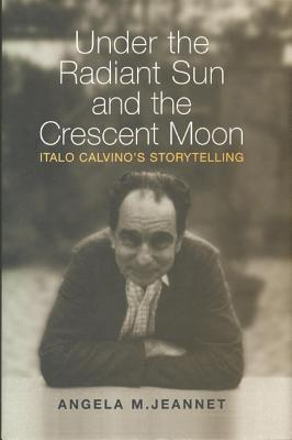 Under the Radiant Sun and the Crescent Moon Italo Calvino's Storytelling