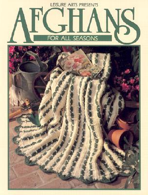 Afghans for All Seasons, Book 1 (Leisure Arts #100318)