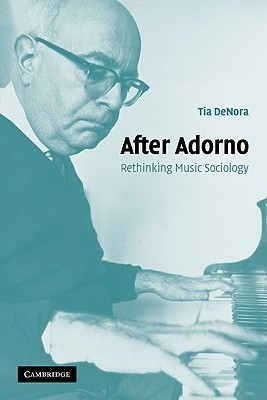 DeNora After Adorno rethinking music