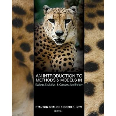 an introduction to methods and models in ecology evolution and conservation biology braude stanton low bobbi s