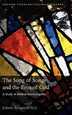 The Song of Songs and the Eros of God by Edmée Kingsmill