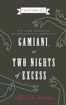 Gamiani, or Two Nights of Excess by Alfred de Musset