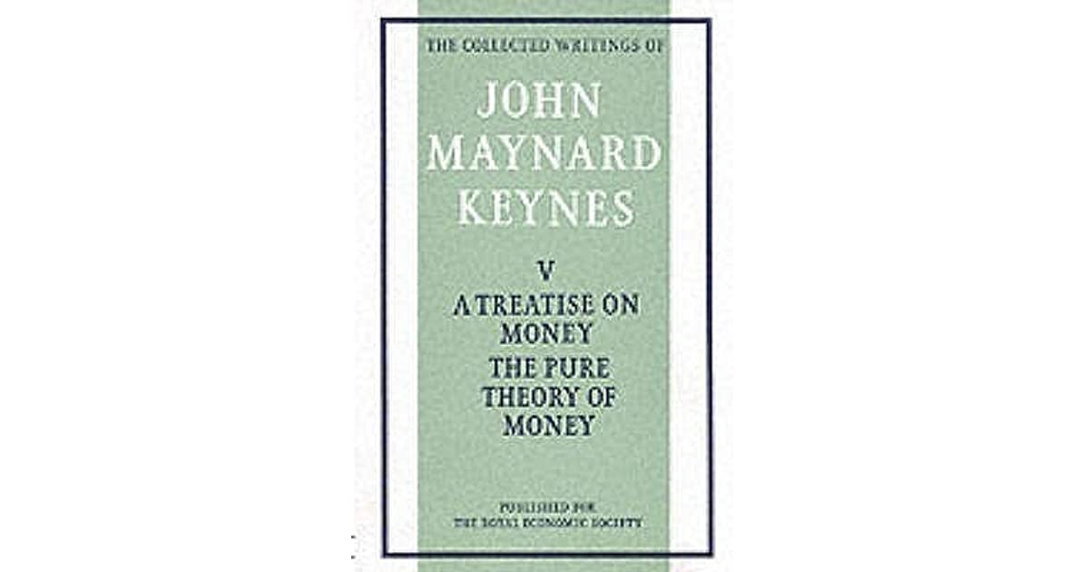 A treatise on money volume 1 the pure theory of money by john a treatise on money volume 1 the pure theory of money by john maynard keynes fandeluxe Images