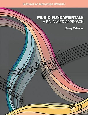 Music Fundamentals A Balanced Approach, 3rd Edition