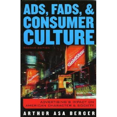 Ads Fads And Consumer Culture Advertisings Impact On