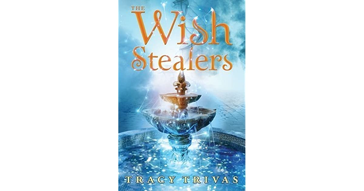 The wish stealers by tracy trivas fandeluxe Document