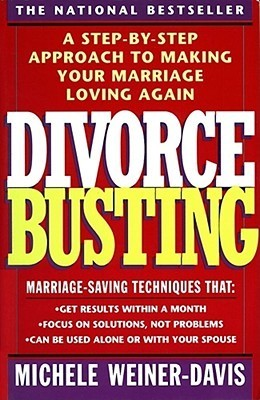 Divorce-Busting-A-Step-by-Step-Approach-to-Making-Your-Marriage-Loving-Again