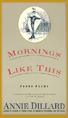 Mornings Like This: Found Poems