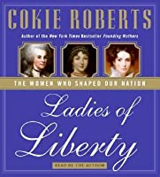 Ladies of Liberty CD: The Women Who Shaped Our Nation