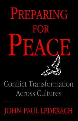 Preparing for Peace: Conflict Transformation Across Cultures