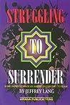 Struggling to Surrender by Jeffrey Lang