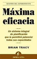 Máxima eficacia: un sistema integral de planificación que le permitirá potenciar todas sus capacidades