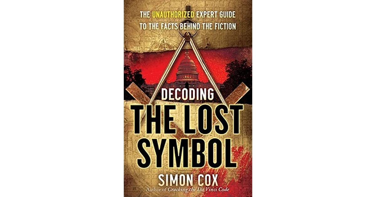 Decoding The Lost Symbol The Unauthorized Expert Guide To The Facts