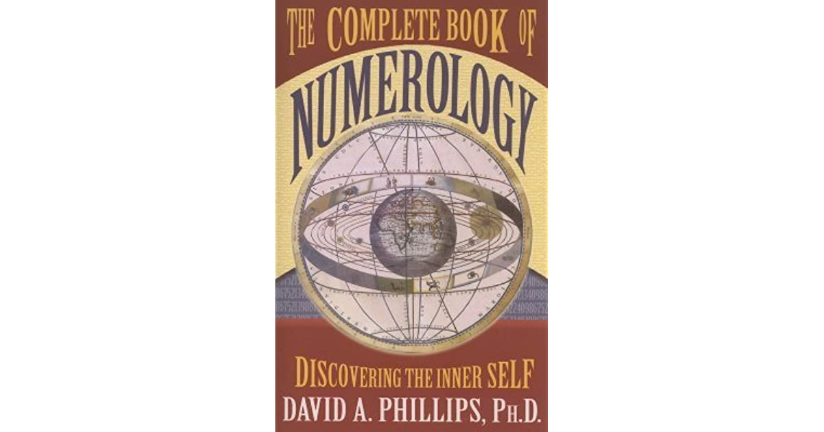 The Complete Book of Numerology by David A  Phillips