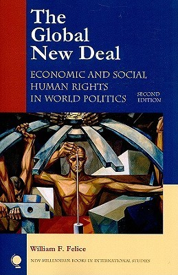 The Global New Deal  Economic and Social Human Rights in World Politics, Second Edition