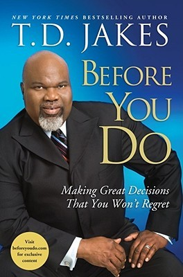 Before You Do: Making Great Decisions That You Won't Regret