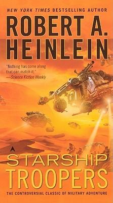 Starship Troopers by Robert A. Heinlein