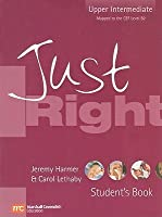 Just Right Student's Book: Upper Intermediate: The Just Right Course