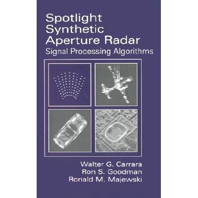Spotlight Synthetic Aperture Radar : Signal Processing Algorithms
