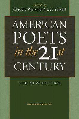American Poets in the 21st Century: The New Poetics (Wesleyan Poetry)