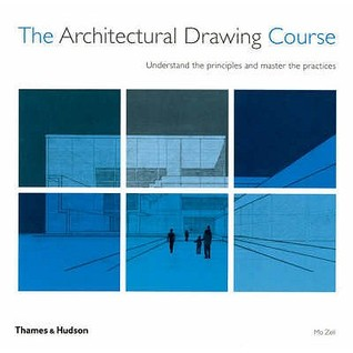 The Architectural Drawing Course: Understand The Principles And