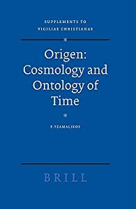 Origen: Cosmology and Ontology of Time (Supplements to Vigiliae Christianae)