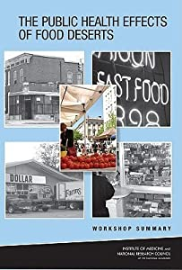 The Public Health Effects of Food Deserts: Workshop Summary